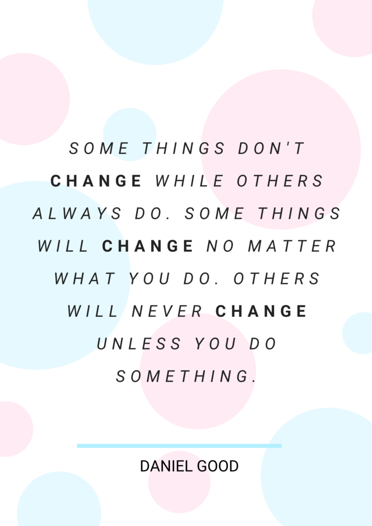 Things change; hold on and don't give up